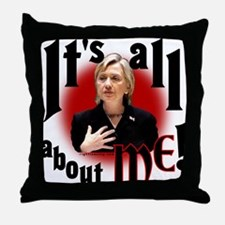 """Hillary """"All about Me"""" Throw Pillow"""