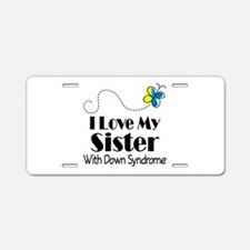 Down Syndrome Sister Aluminum License Plate