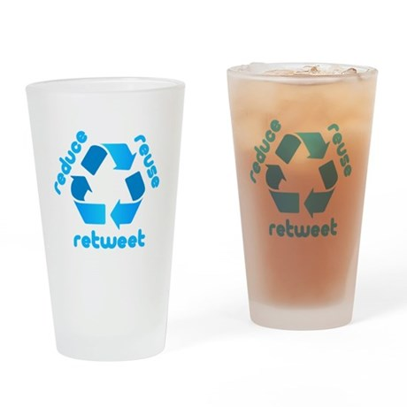 Reduce Reuse Retweet Pint Glass