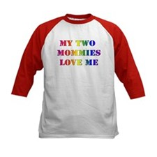 MY TWO MOMMIES LOVE ME Tee