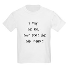 I pity the fool that don't li Kids T-Shirt