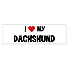 I Love My Dachshund Bumper Bumper Sticker
