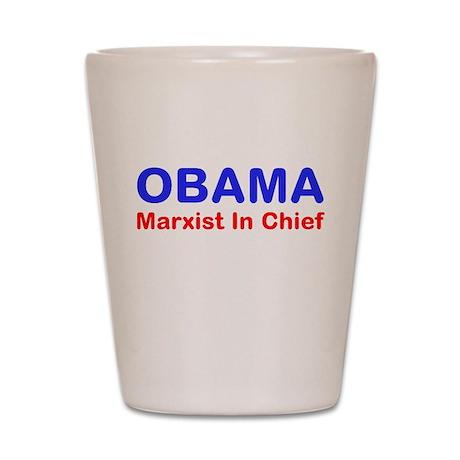 OBAMA - Marxist In Chief Shot Glass