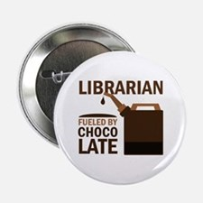"""Librarian Fueled By Chocolate 2.25"""" Button"""