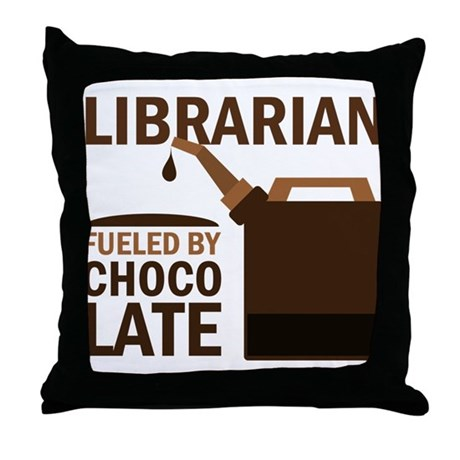 Librarian Fueled By Chocolate Throw Pillow