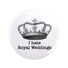 "i hate royal weddings (v1, bl 3.5"" Button"