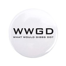 "What Would Gibbs Do? 3.5"" Button (100 pack)"