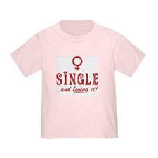SINGLE and Loving it! Baby T-Shirt