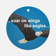 Wings Like Eagles Ornament (Round)