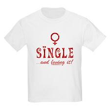 SINGLE and loving it! Kids T-Shirt
