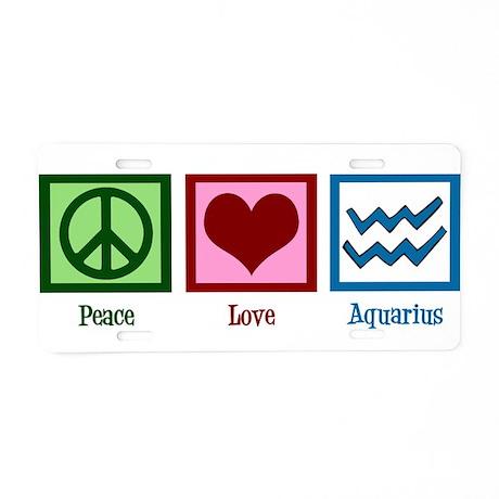 Peace Love Aquarius Aluminum License Plate