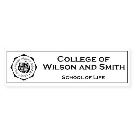 College of Wilson & Smith Bumper Sticker