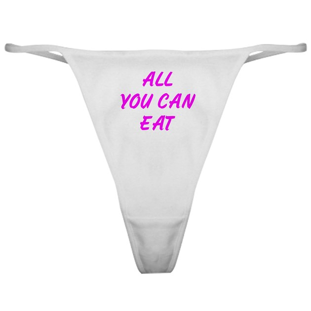 all you can eat panties underwear thong classic th by everybodyshirts. Black Bedroom Furniture Sets. Home Design Ideas