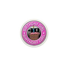 Birthday Girl 40 Years Old Mini Button