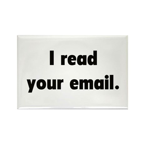 I read your email Rectangle Magnet