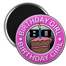 Birthday Girl 80 Years Old Magnet