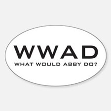 What Would Abby Do? Sticker (Oval)