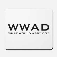 What Would Abby Do? Mousepad