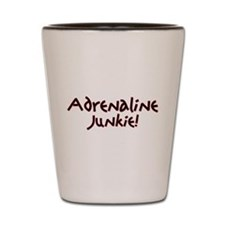 Adrenaline Junkie Shot Glass