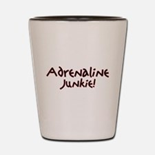 Adrenaline Junkie Shot Glass