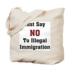 No To Illegal Immigration Tote Bag