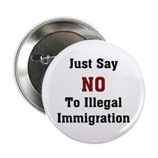 """No To Illegal Immigration 2.25"""" Button (10 pack)"""