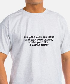 you look like you have the ga T-Shirt