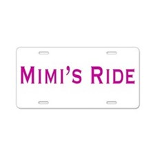 Mimi's Ride Aluminum License Plate