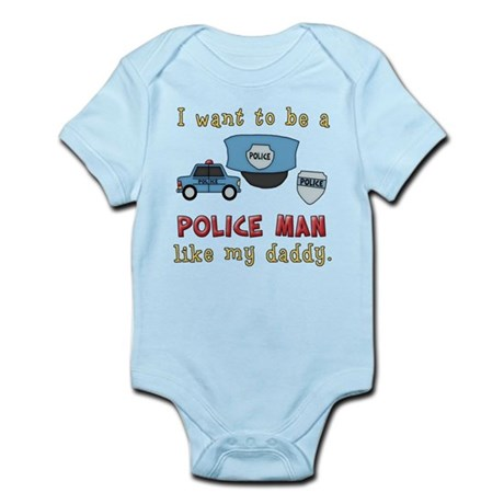 Want To Be A Police Man Infant Bodysuit