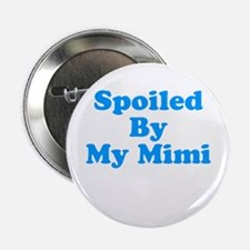 """Spoiled By My Mimi 2.25"""" Button"""