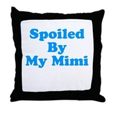 Spoiled By My Mimi Throw Pillow
