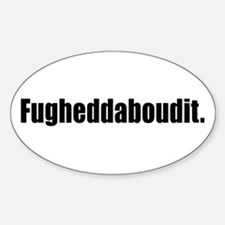 Fugheddaboudit Decal