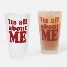Its all about me Pint Glass