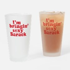 I'm bringin' sexy Barack Pint Glass