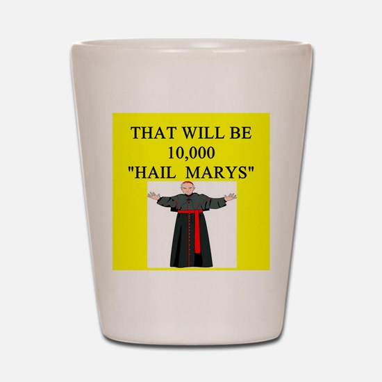 catholic joke Shot Glass