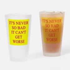it can;t get worse Pint Glass