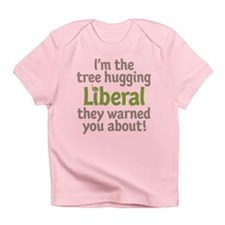 Tree Hugging Liberal Infant T-Shirt