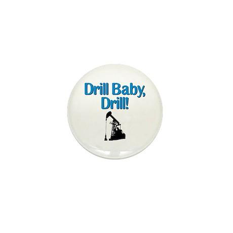 Drill Baby, Drill! Mini Button (100 pack)