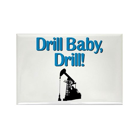 Drill Baby, Drill! Rectangle Magnet (10 pack)