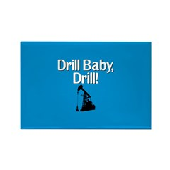 Drill Baby, Drill! Rectangle Magnet (100 pack)