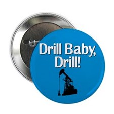 """Drill Baby, Drill! 2.25"""" Button (10 pack)"""