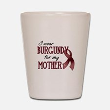 Wear Burgundy - Mother Shot Glass