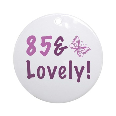 85 & Lovely Ornament (Round)