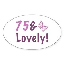 75 & Lovely Decal