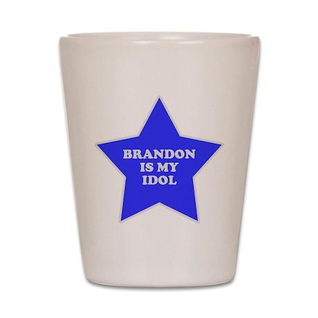 Brandon Is My Idol Shot Glass