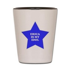 Erica Is My Idol Shot Glass