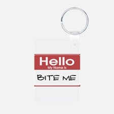 Hello My Name Is Bite Me Keychains