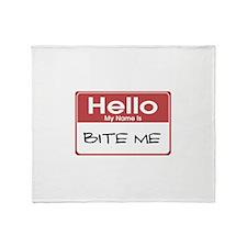 Hello My Name Is Bite Me Throw Blanket
