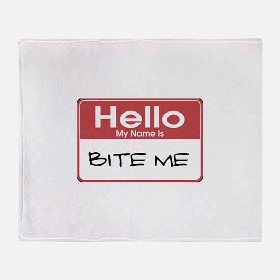 Hello My Name Is Bite Me Throw Blanket