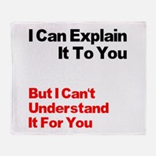 I can explain it to you but I Throw Blanket